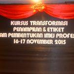 Transformasi Penampilan Dan Etiket Dalam Pembentukan Imej Profesional | LKPPC |16-17 November 2015