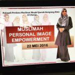 Muslimah Personal Image Empowerment | 22 Mei 2016 | Masjid Batu 10 Cheras