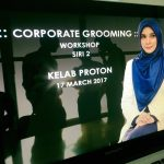 <b>Corporate Grooming Workshop</b> : Kelab Proton 10 & 17 Mac 2017