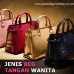 10 Jenis <b>Beg Tangan Wanita</b>
