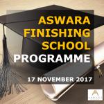 <b>Finishing School Programme</b>   Aswara   17 November 2017
