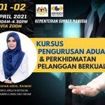 <b>Kursus Pengurusan Aduan dan Perkhidmatan Pelanggan Berkualiti</b> Kementerian Sumber Manusia Pada 1 & 2 April 2021