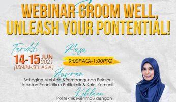 Webinar Groom Well, Unleash Your Potential Politeknik